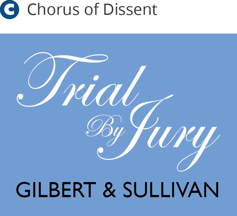 Trial by Jury - Chorus of Dissent